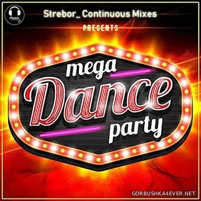Mega Dance Party [2020] by Strebor