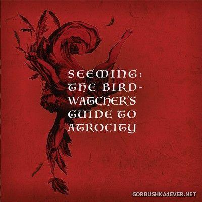 Seeming - The Bird Watchers Guide To Atrocity / Monster [2020] / 2xCD
