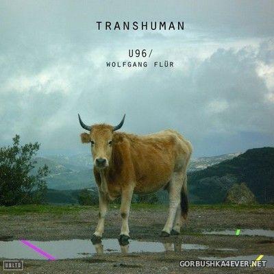 U96 & Wolfgang Flur - Transhuman [2020]