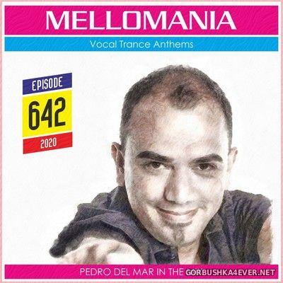 Pedro Del Mar - Mellomania Vocal Trance Anthems Episode 642 [2020]