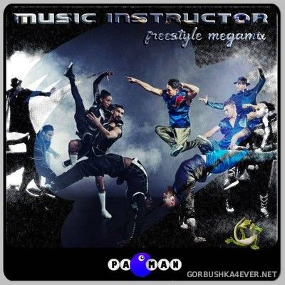 Music Instructor - Freestyle Megamix [2017] by Pacman