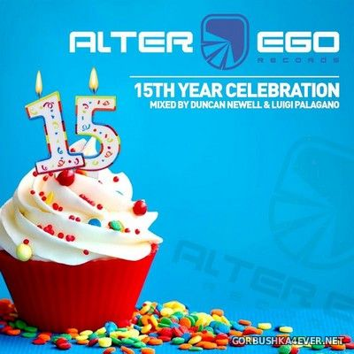 Alter Ego - 15th Year Celebration [2020] Mixed by Duncan Newell & Luigi Palagano