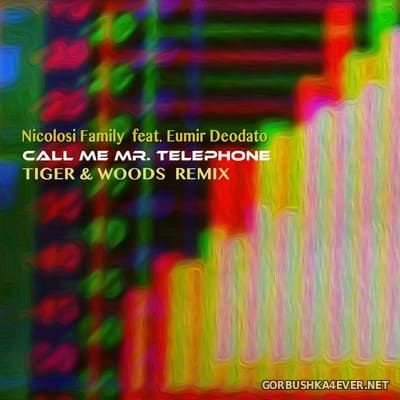 Nicolosi Family feat Eumir Deodato - Call Me Mr Telephone (Tiger & Woods Remix) [2020]