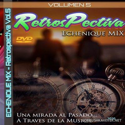 DJ Echenique - RetrosPectiva Mix vol 5 [2020]
