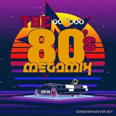 The 80s Megamix [2019] Mixed by Pacman