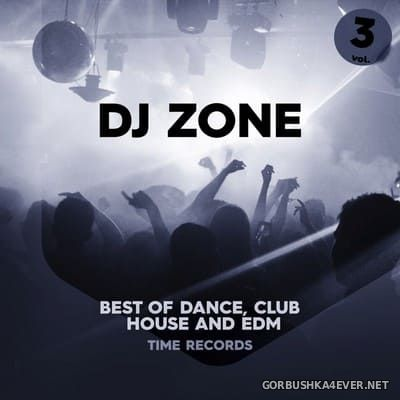 [Time Records] DJ Zone (Best Of Dance, House, Club & EDM) vol 3 [2020]