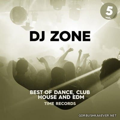 [Time Records] DJ Zone (Best Of Dance, House, Club & EDM) vol 5 [2020]