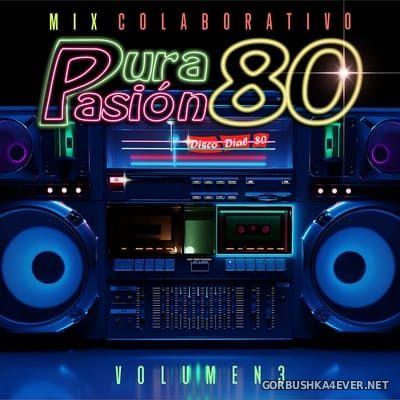 Pura Pasion 80 Megamix vol 3 [2020]