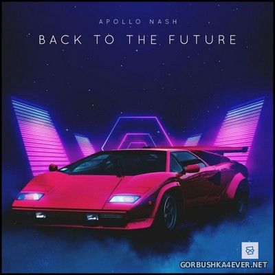 Apollo Nash - Back To The Future [2020]