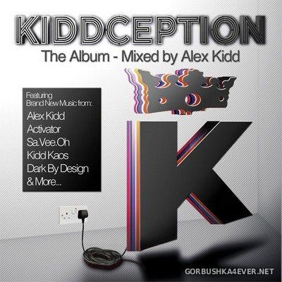 Kiddception (The Album) [2012] Mixed By Alex Kidd