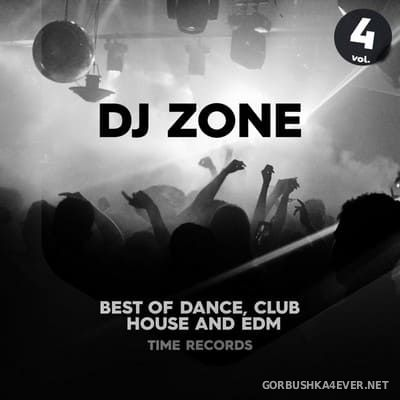 [Time Records] DJ Zone (Best Of Dance, House, Club & EDM) vol 4 [2020]