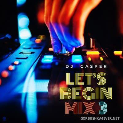 DJ Gasper - Let's Begin Mix 3 [2009]