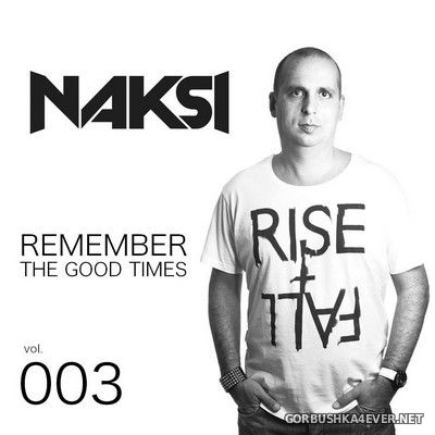 Remember The Good Times vol 3 [2019] Mixed by Naksi Attila