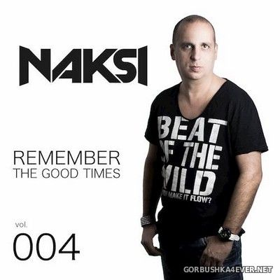 Remember The Good Times vol 4 [2019] Mixed by Naksi Attila