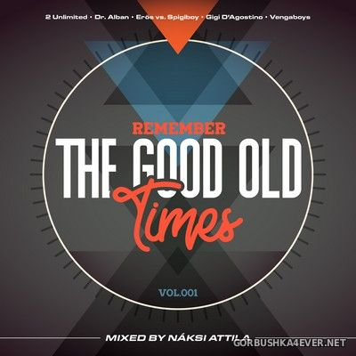 Remember The Good Times vol 1 [2018] Mixed by Naksi Attila