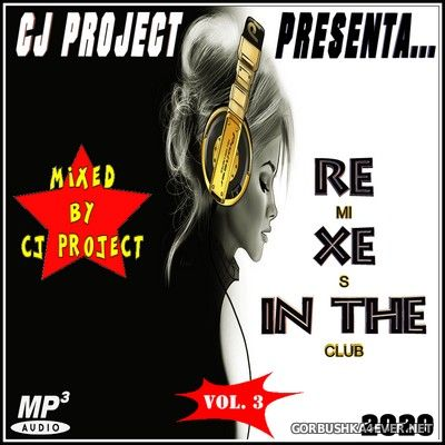 Remixes In The Club vol 3 [2020] Mixed by CJ Project