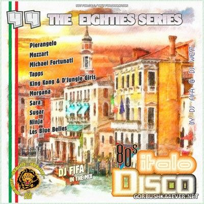 [The Eighties Series] ItaloDisco Mix vol 44 [2020] by DJ Fifa