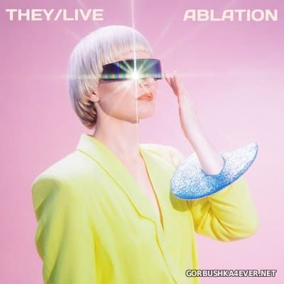 They/Live - Ablation [2020]
