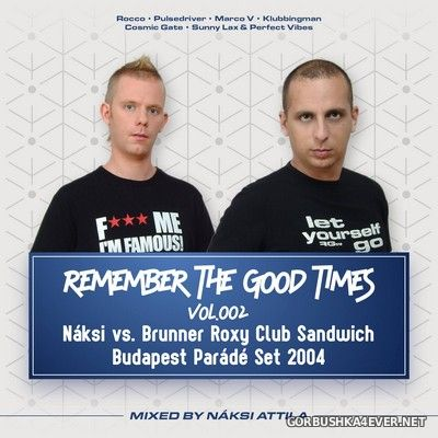 Remember The Good Times vol 2 [2018] Mixed by Naksi Attila