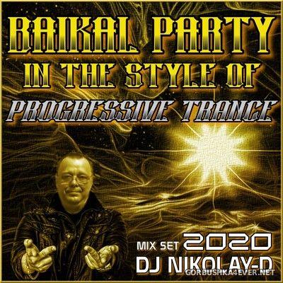 DJ Nikolay-D - Baikal Party In The Style Of Progressive Trance Mix [2020]