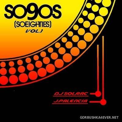 So90s vol 1 [2020] Mixed by DJ Solrac & Jose Palencia