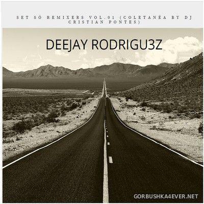 Set So Remixers vol 1 [2020] Mixed by Deejay Rodrigu3z