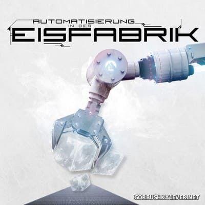 Eisfabrik - Automatisierung In Der Eisfabrik [2020]