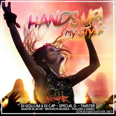 Hands Up! My Style [2020] Mixed by Slasherz