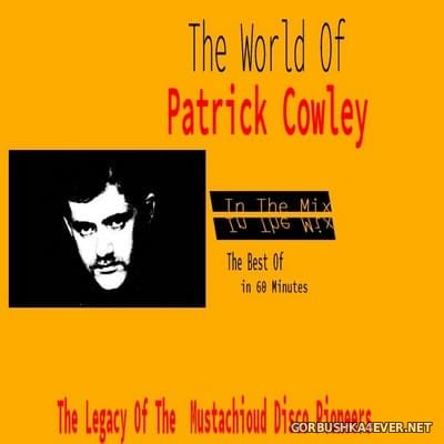 Marc Hartman - The World Of Patrick Cowley In The Mix [2020]
