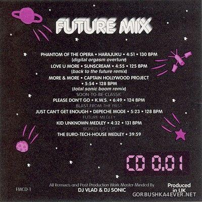Future Mix vol 1 [1993] Mixed & Remixed by DJ Sonic & DJ Vlad
