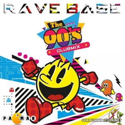 Rave Base - The 90s Clubmix [2020] Mixed by Pacman