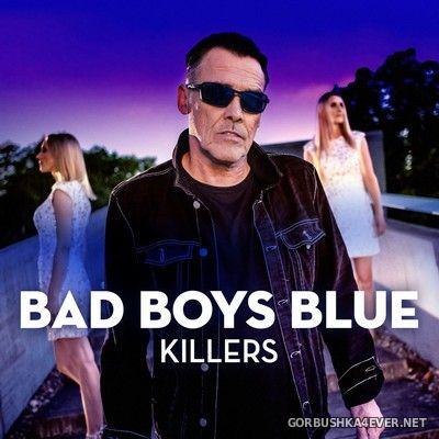 Bad Boys Blue - Killers [2020]