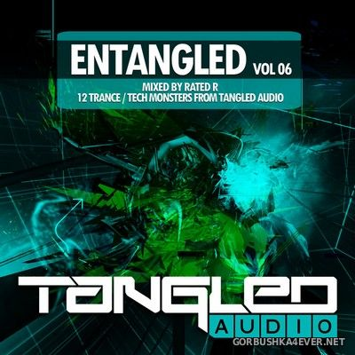 EnTangled vol 6 [2019] Mixed by Rated R