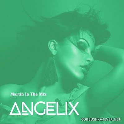 Martin In The Mix - Angelix 57 [2020] September