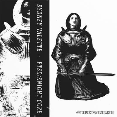 Sydney Valette - PTSD / Knight Core [2020]