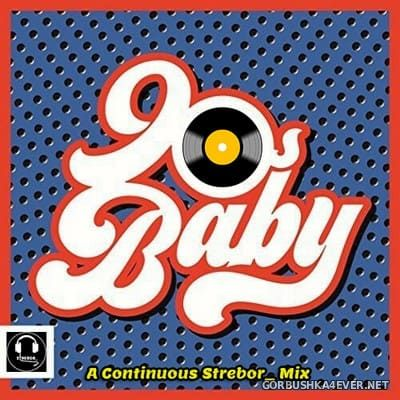 90's Baby Dance Mix [2020] by Strebor