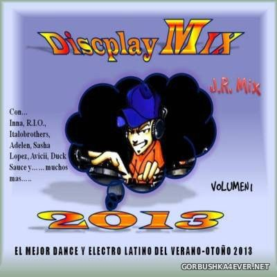 Discplay Mix [2013] Mixed by J.R.Mix