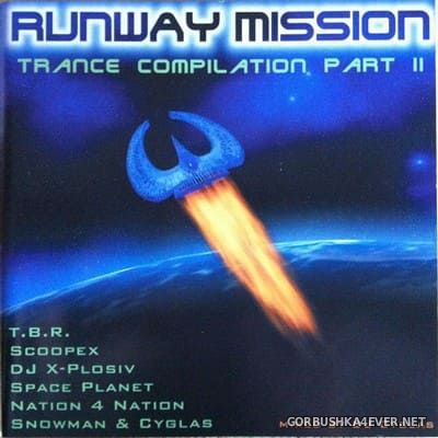 Runway Mission - Trance Compilation Part II [1998] Mixed by DJ Cyglas