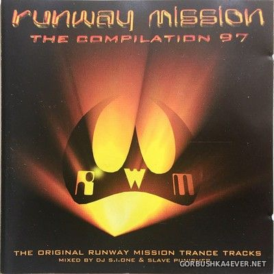 Runway Mission - The Compilation 97 [1997] Mixed by DJ S.I.One & Slave Punisher