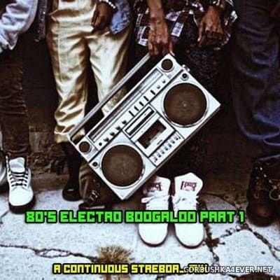 80's ElectroBoogaloo Mix (Part 1) [2020] by Strebor
