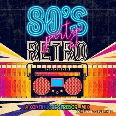 80's Retro Party [2020] Mixed by Strebor