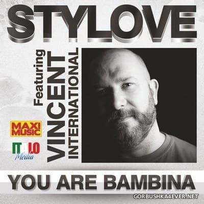 Stylove feat Vincent International - You Are Bambina [2020]