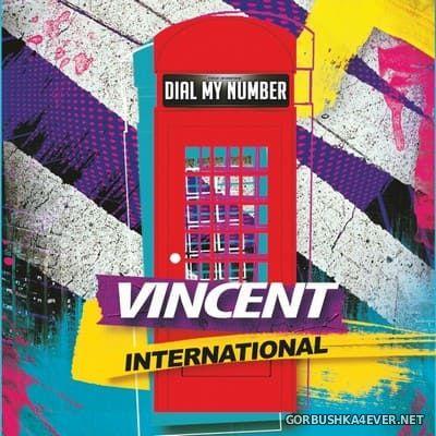 Vincent International - Dial My Number [2020]