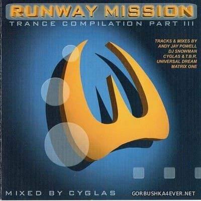 Runway Mission - Trance Compilation Part III [1999] Mixed by DJ Cyglas