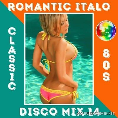 Romantic Italo Disco Mix 14 (Classic 80s) [2020]