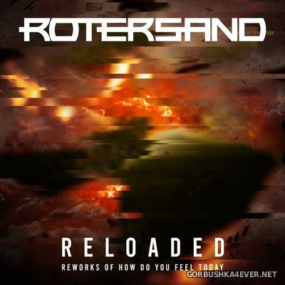 Rotersand - Reloaded (Reworks of How Do You Feel Today) [2020]