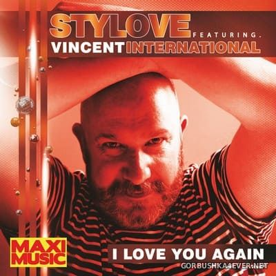 Stylove feat Vincent International - I Love You Again [2020]