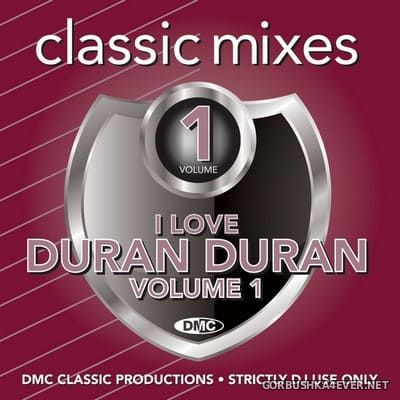 [DMC] Classic Mixes - I Love Duran Duran vol 1 [2020]
