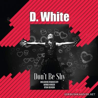 D.White - Don't Be Shy [2020]