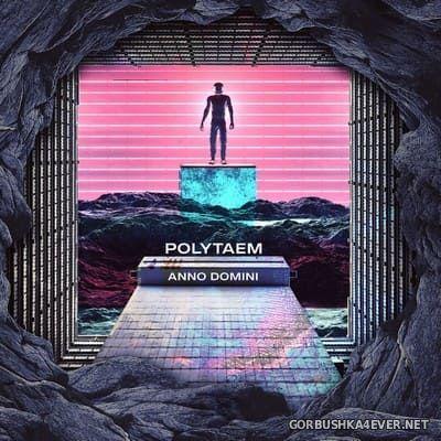 Polytaem - Anno Domini [2020]